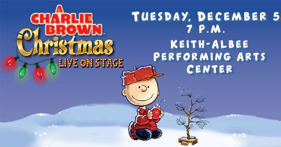 dont miss the cherished television special a charlie browns christmas live on stage tuesday december 5 2017 at 7 pm at the keith albee performing - Charlie Browns Christmas