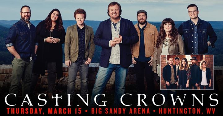 Casting Crowns – The Very Next Thing Tour – Huntington, WV